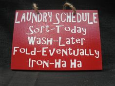 This is totally my laundry schedule