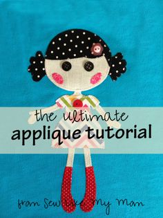 Sew Like My Mom | Ultimate Applique Tutorial - everything you need to know!  Some amazing ideas!!! Cute girl's quilt using different fabrics for hair and clothing
