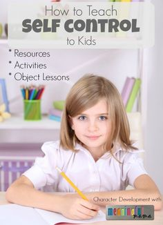 How to Teach Self Control to Kids - Character Development Series with Activities, Lessons, Object Lessons and more