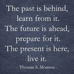 Past, Future, and Present - by Thomas S. Monson. Mormon Prophet