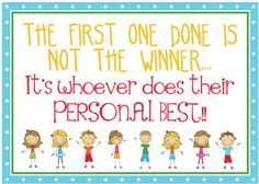 """Free Download! This poster will help your students to SLOW down and do their personal best work! """"The first one done is not the winner... It's whoever does their personal BEST!"""""""