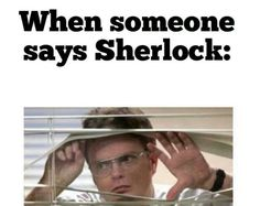 sherlock...but if I find out they're only talking about Elementary I lose interest
