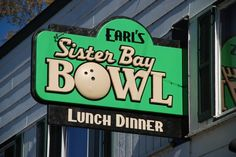 Supper Clubs in Door County - Sister Bay Bowl  http://www.doorcounty.com/newsletter/2014/01/supper-clubs-serve-up-heaping-helpings-of-friendly-service-great-food-nostalgia/