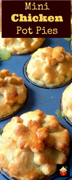 Easy Mini Chicken Pot Pies. Delicious little pies with crisp pastry ...