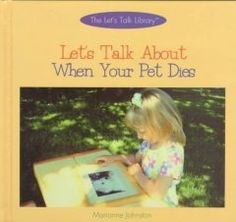 Describes the feelings that you might have when your pet dies and discusses how to cope with these feelings.