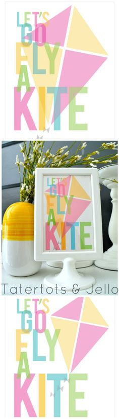 Let's Go Fly a Kite #FREE Spring #Printables at Tatertots and Jello -- #DIY #Spring!