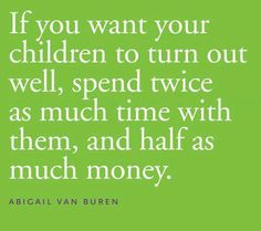 Spend time with kids