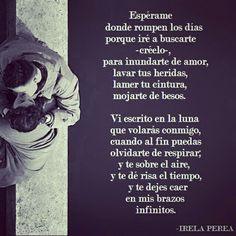 Palabras de Amor y de Aliento ❤ Una mujer inolvidable. #irelaperea #poesía #poemas #amor