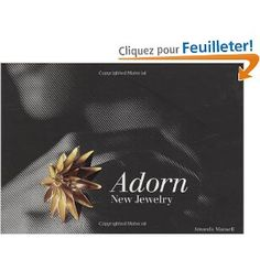 Adorn: New Jewelry - by Amanda Mansell - Laurence King Publishing, 2008 - 272 pp