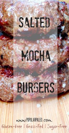 Salted Mocha Burgers by Popular Paleo. #paleo