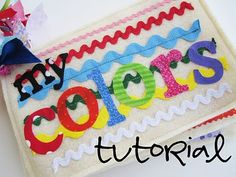 Everyday Celebrations: Tutorial: Color Fabric/Quiet Book