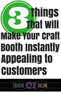 3 Things that Will Make Your Craft Booth Instantly Appealing to Customers