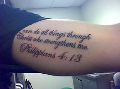 """""""I can do all things through Christ who strengthens me."""" Philippians 4:13  I want this tattoo but on my side."""