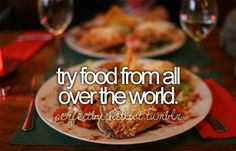 Try Food From All Over The World Before I Die