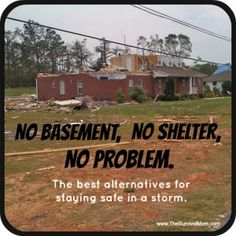 No Basement, No Shelter, No Problem - the best alternatives for staying safe in the storm