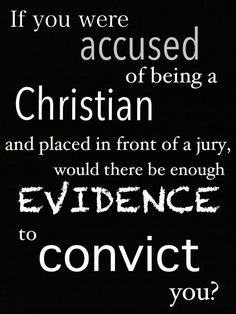Makes you think. Are you living a Christian life?