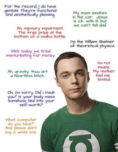 Sheldon Cooper's words of wisdom - Shelly has a way with words.