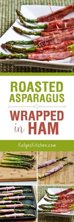 is a sure sign of spring, and Roasted Asparagus Wrapped in Ham ...