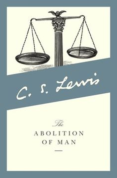an analysis of cs lewis book the abolition of man Download and keep this book for free with a 30 day trial  publisher's  summary  in the abolition of man, cs lewis looks at the curriculum of the  english.