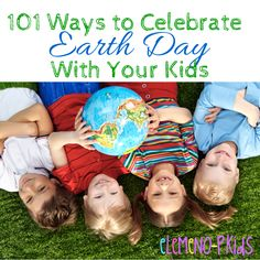101 Ways to Celebrate Earth Day with your #Kids