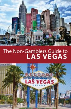 The Non-Gamblers Guide to Las Vegas!