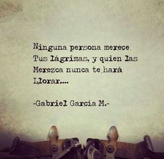 Gabriel Garcia Marquez...love it and soo true
