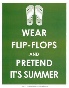 I do this all the time. I love my flip flops.