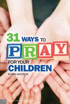 31 ways to Pray for your Children!  This is pretty awesome! There is a PDF file you can download and then print! :)