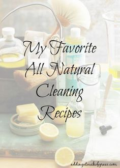 My favorite all natural cleaning recipes
