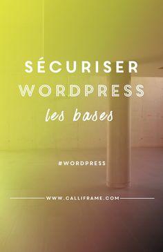Les bases pour sécuriser son site wordpress dès son installation.
