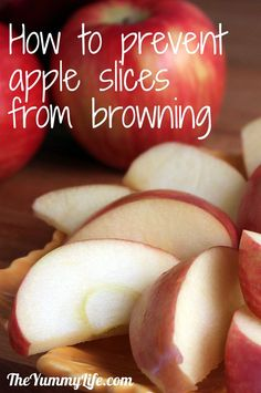 how to cut apple slices without browning
