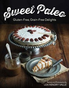 """""""Sweet Paleo"""" 90+ paleo-friendly, gluten-free, grain-free, dairy-free dessert/breakfast recipes with full color photos. Also includes grain-free baking guide, tutorials and more!"""