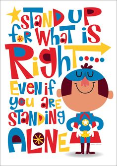 Stand Up For What Is Right Even If You Are Standing Alone. #antibullying #classroom decor #poster #inspiration