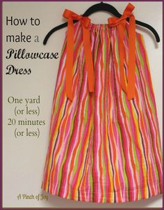 I deem thee: one of the easiest tutorials to make a pillowcase dress:  A Pinch of Joy: How to Make a Pillowcase Dress