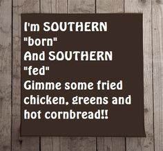 We're Southern fed.