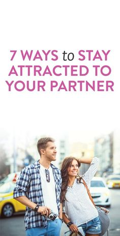 how to stay attracted to your partner #relationships