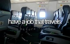 Have a job that travels.