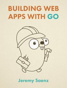 Building Web Apps with Go