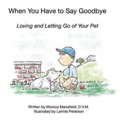 Explains the feeling of loss when a beloved pet dies, and how to cope with it.