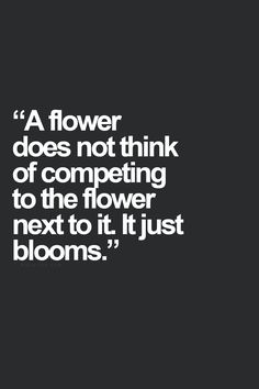 Be like a flower... Just bloom...♥