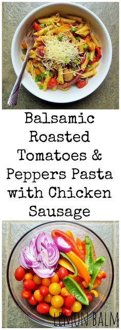 ... Balsamic Roasted Tomato & Peppers Pasta with Chicken Sausage is a easy