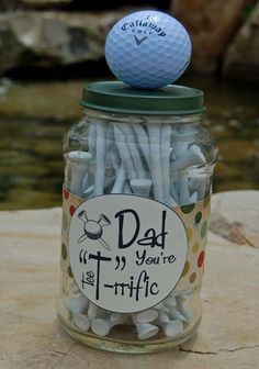 """Dad is """"T""""-rrific! Â Let him know just how much. Â Create this fun golf tee jar out of an old Ragu' sauce jar and fill it with golf tees that have little messages written on the sides of each tee."""