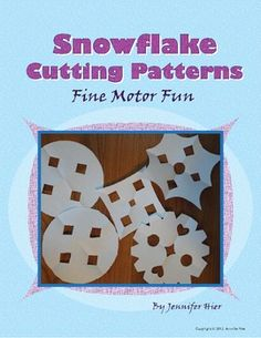 snowflake fine motor fun......simple snowflake cutting patterns for young children
