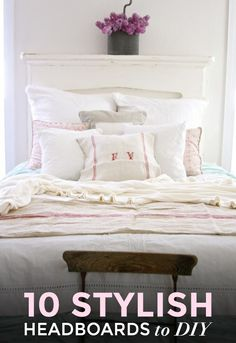 10 stylish headboards to DIY! You're going to love these easy DIY home decor projects!