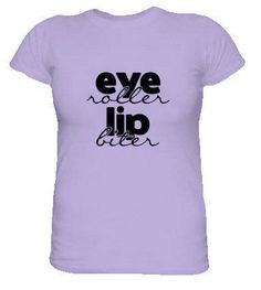 'Eye Roller, Lip Biter' T-Shirt (Etsy, $18.50)