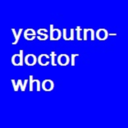 yesbutno-doctorwho-deactived.tumblr.com