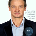 Woman, This Is Jeremy Fucking Renner Talking.
