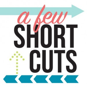 A Few Short Cuts