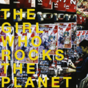 The Girl Who Rocks the Planet