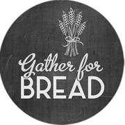 Gather for Bread